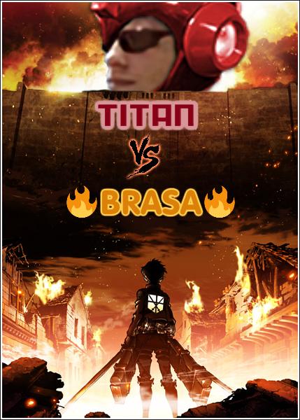 titan-vs-brasa-2.png